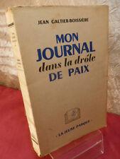 GUERRE 39/45 /  MON JOURNAL DANS LA DROLE DE PAIX Jean Galtier Boissière