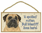 A spoiled rotten Bull Mastiff lives here! Wood Puppy Dog Sign Plaque Made in USA