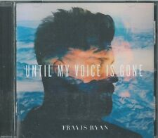Until My Voice Is Gone by Travis Ryan (CD, Integrity Music)