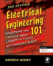 Electrical Engineering 101: Everything You Should Have Learned in School . . . b