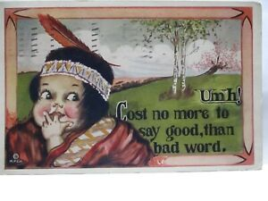 1911 INDIAN SERIES POSTCARD COST NO MORE TO SAY GOOD, THAN BAD WORD, INDIAN GIRL