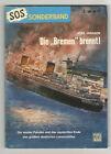 SOS - SONDERBAND - Nr. 11 - Die Bremen brennt!