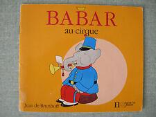 LIVRE ENFANT ILLUSTRE : BABAR AU CIRQUE  JEAN DE BRUNHOFF HACHETTE JEUNESSE 1990