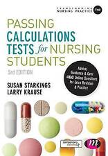 Passing Calculations Tests for Nursing Students: Advice, Guidance and Over 400 …