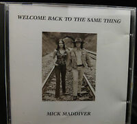 Mick Maddiver Welcome Back To The Same Thing CD Album
