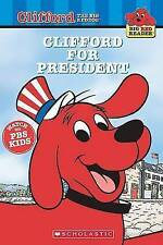 Clifford for President (Clifford the Big Red Dog, Big Red Reader-ExLibrary