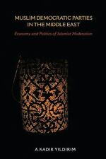 Muslim Democratic Parties in the Middle East: Economy and Politics of Islamist M