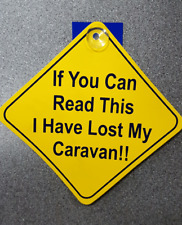I Have Lost My Caravan Suction Cup Diamond Sign