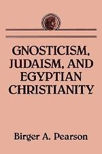 Gnosticism, Judaism, and Egyptian Christianity by Birger A. Pearson (2005,...