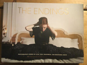 The Endings. Photographic Stories of Love, Loss. Caitlin Cronenberg. 2018