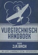 BACH VLIEGTECHNISCH HANDBOEK - THEORIE EN PRAKTIJK VAN HET VLIEGEN - 1943
