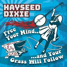 Hayseed Dixie - Free Your Mind And Your Grass Will Follow [New CD]