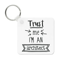 Trust Me I'm An Architect Keyring Key Chain - Funny