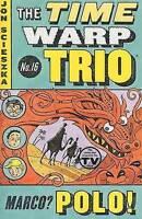 Marco? Polo! #16 (Time Warp Trio) by Scieszka, Jon