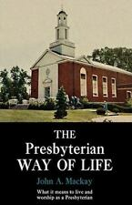 The Presbyterian Way of Life by John A. Mackay (2009, Paperback)