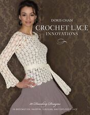 Crochet Lace Innovations: 20 Dazzling Designs in Broomstick, Hairpin, Tunisian,