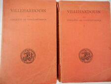 VILLEHARDOUIN - LA CONQUETE DE CONSTANTINOPLE - deux volumes