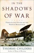 In the Shadows of War: An American Pilot's Odyssey Through Occupied France and