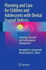 Planning and Care for Children and Adolescents with Dental Enamel Defects : A...