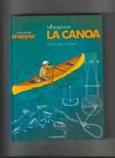 Manuali del Trapper, Sull'acqua con la canoa, di Angier e Taylor, Longanesi 1978