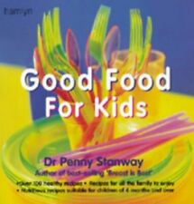 Good Food for Kids, Stanway, Penny, Like New, Hardcover