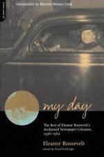 My Day: The Best Of Eleanor Roosevelt's Acclaimed Newspaper Columns, 1936-196...