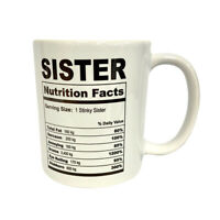 Sister Nutrition Facts 11 oz Coffee Mug Tea Cup Birthday Mother's Day Gift