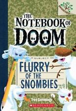 The Notebook of Doom: Flurry of the Snombies 7 by Troy Cummings