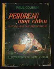 Perdreau mon chien -P. Coudun R. Segui -1946 histoire vraie d'un chien de chasse