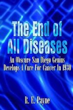 The End of All Diseases: An Obscure San Diego Genius Develops a Cure for Cancer
