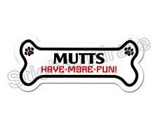Mutts  Have More Fun Dog Bone Bumper Sticker Decal DB 306