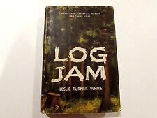 Log Jam, by Leslie Turner White - 1959 - 1st Editon, Vintage Hardcover Book