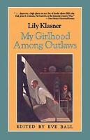 My Girlhood Among Outlaws: By Klasner, Lily