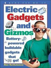 Electric Gadgets and Gizmos: Battery-Powered Buildable Gadgets that Go