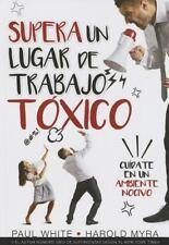 Supera un Lugar de Trabajo to?xico = Rising above a Toxic Workplace by Harold...