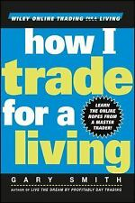 How I Trade For A Living by Gary Smith (Copyright 2000)