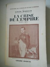 MADELIN LOUIS - LA CRISE DE L'EMPIRE - 1810  - 1811