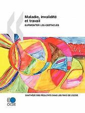 Maladie, Invalidité et Travail : Surmonter les Obstacles by Organisation for...