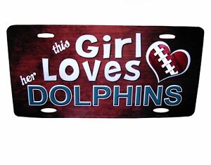 """NFL Novelties-Souvenirs - Miami Dolphins """"Girl Loves Her Team"""" License Plate,NEW"""