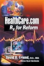 Healthcare.com Rx for Reform by David Friend (1999, Paperback)
