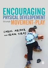 Encouraging Physical Development Through Movement-Play by Carol Archer and...