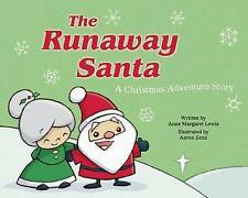NEW The Runaway Santa: A Christmas Adventure Story by Anne Margaret Lewis