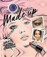 Make Up Your Face: Made Up: 40+ Easy Make-Up Tutorials & DIY Beauty Products by Laura Jenkinson (Hardback, 2016)