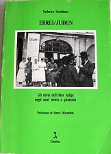 FEDERICO STEINHAUS EBREI/JUDEN GLI EBREI DELL'ALTO ADIGE ANNI TRENTA E QUARANTA