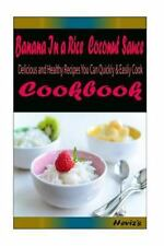 Banana in a Rice Coconut Sauce:Healthy and Easy Homemade for Your Best Friend...