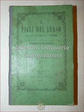 ROMANZI: Francesco Mastriani, I FIGLI DEL LUSSO vol. 1-3 Rondinella 1878 Raro