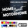 Home Sweet Motorhome - Vinyl Decal Sticker - Campervan, Dub, Van - Any Colour!