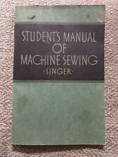 Students Manual Of Machine Sewing - Singer- 1941 - 60 Pp. Instructions