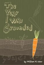 NEW - The Year I was Grounded by New, William