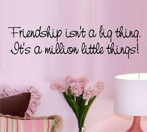 "Friendship isn't a Big Thing Vinyl Decal Home Décor 8"" x 23"""